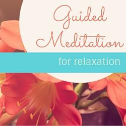 New Workshop Series – Guided Meditation for Relaxation