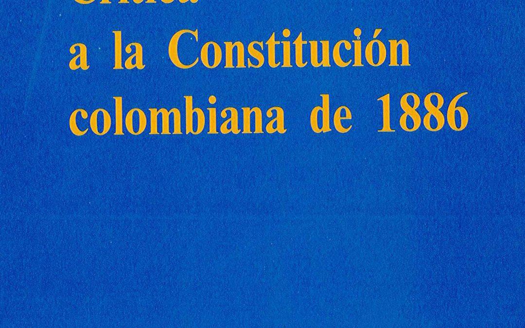 New book spotlight: Critica a la Constitucion colombiana de 1886