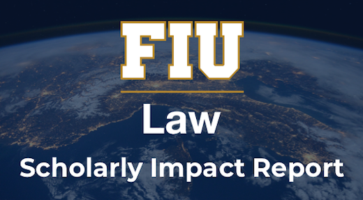 September 2019 FIU Law Scholarly Impact Report