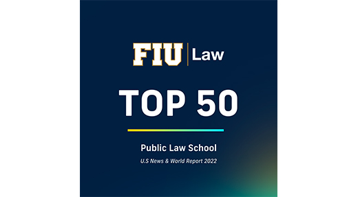 FIU Law Earns Third Consecutive Top-50 Public Law School Ranking in U.S. News & World Report